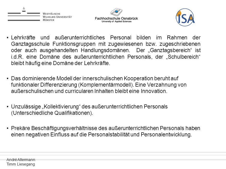André Altermann Timm Liesegang Lehrkräfte und außerunterrichtliches Personal bilden im Rahmen der Ganztagsschule Funktionsgruppen mit zugewiesenen bzw.