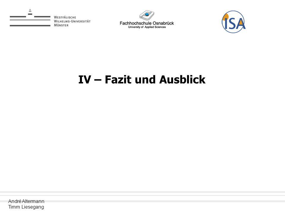 André Altermann Timm Liesegang IV – Fazit und Ausblick