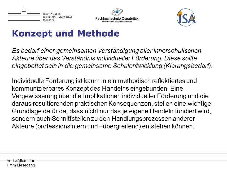André Altermann Timm Liesegang Konzept und Methode Es bedarf einer gemeinsamen Verständigung aller innerschulischen Akteure über das Verständnis individueller Förderung.
