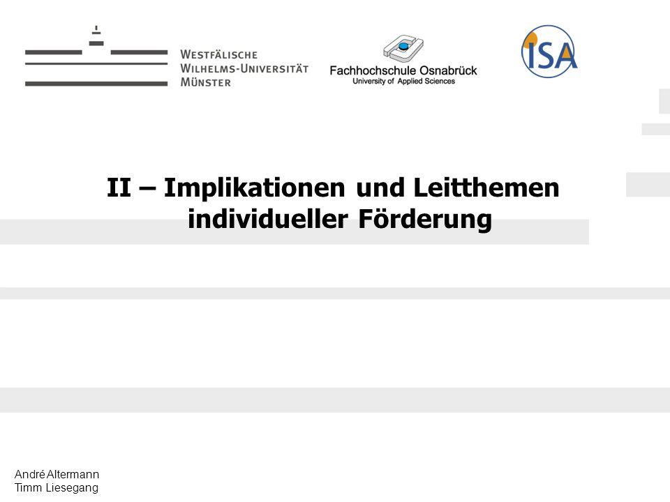 André Altermann Timm Liesegang II – Implikationen und Leitthemen individueller Förderung
