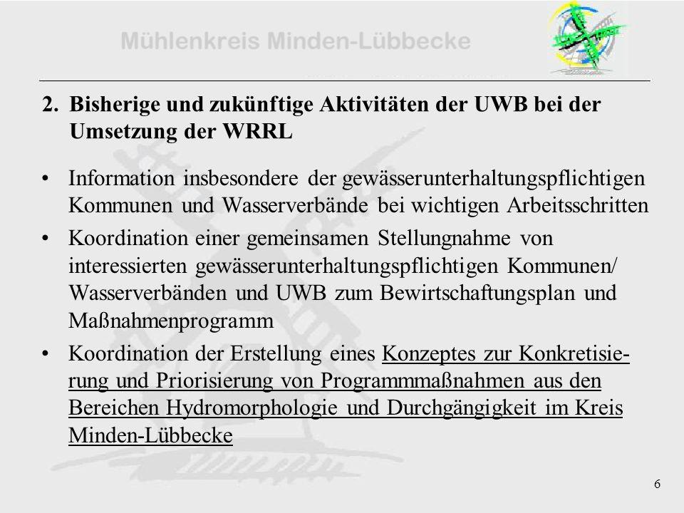 6 2. Bisherige und zukünftige Aktivitäten der UWB bei der Umsetzung der WRRL Information insbesondere der gewässerunterhaltungspflichtigen Kommunen un