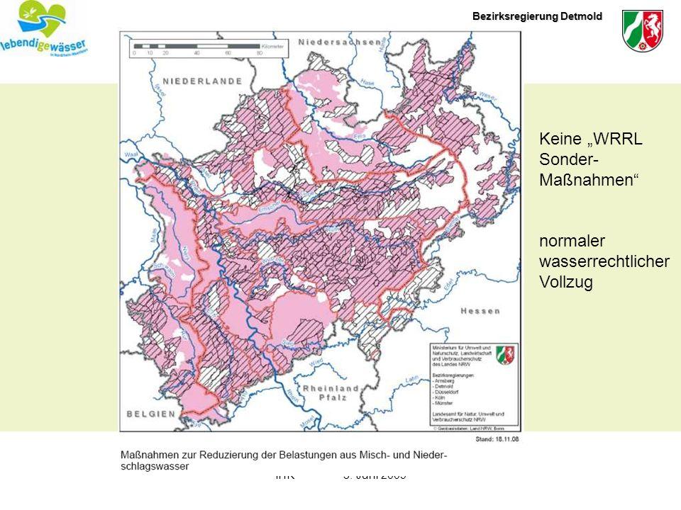 Bezirksregierung Detmold IHK3. Juni 2009 Keine WRRL Sonder- Maßnahmen normaler wasserrechtlicher Vollzug