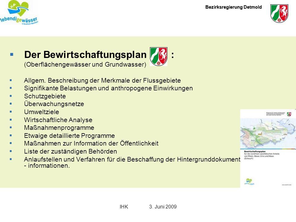 Bezirksregierung Detmold IHK3. Juni 2009 Der Bewirtschaftungsplan : (Oberflächengewässer und Grundwasser) Allgem. Beschreibung der Merkmale der Flussg