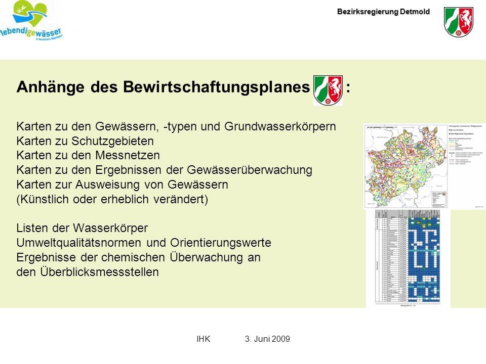 Bezirksregierung Detmold IHK3. Juni 2009 Anhänge des Bewirtschaftungsplanes : Karten zu den Gewässern, -typen und Grundwasserkörpern Karten zu Schutzg