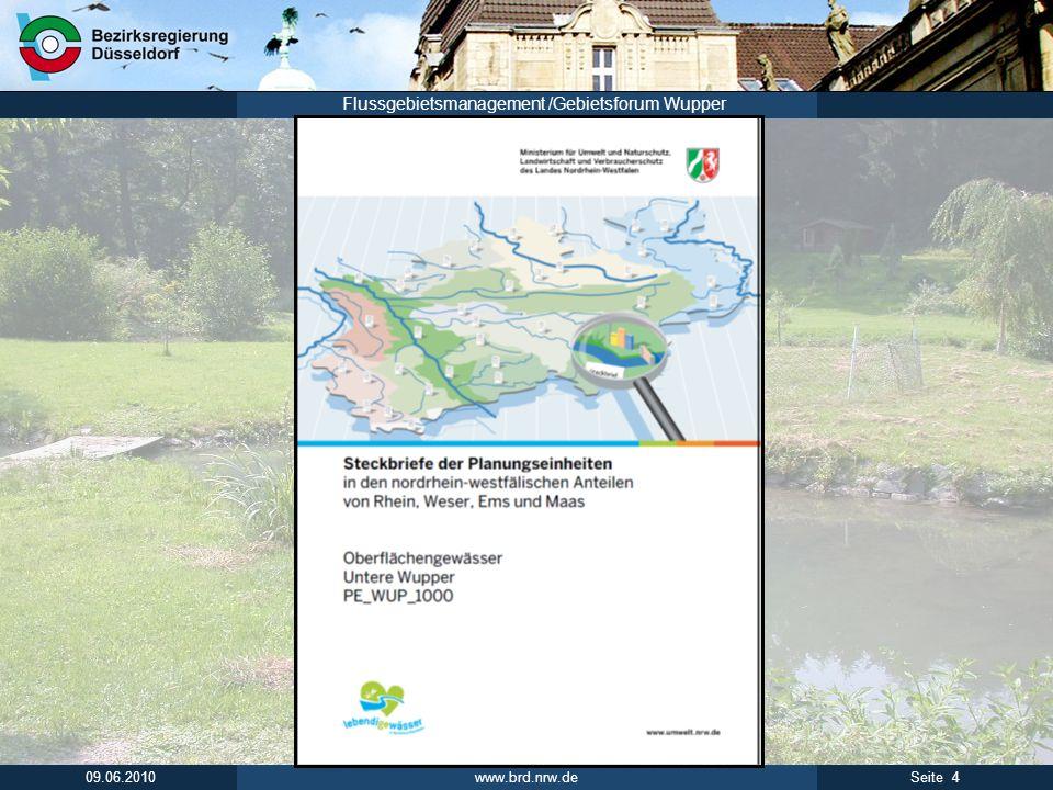 www.brd.nrw.de 4Seite 09.06.2010 Flussgebietsmanagement /Gebietsforum Wupper