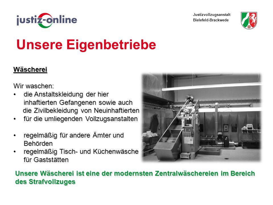 Justizvollzugsanstalt Bielefeld-Brackwede Unsere Eigenbetriebe Wäscherei Wir waschen: die Anstaltskleidung der hier inhaftierten Gefangenen sowie auch