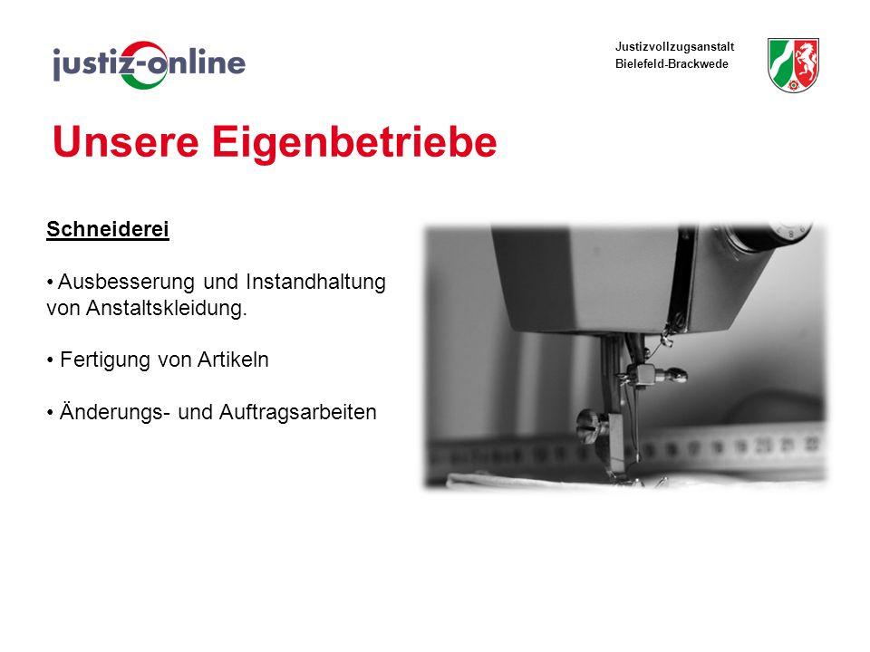 Justizvollzugsanstalt Bielefeld-Brackwede Unsere Eigenbetriebe Schneiderei Ausbesserung und Instandhaltung von Anstaltskleidung. Fertigung von Artikel