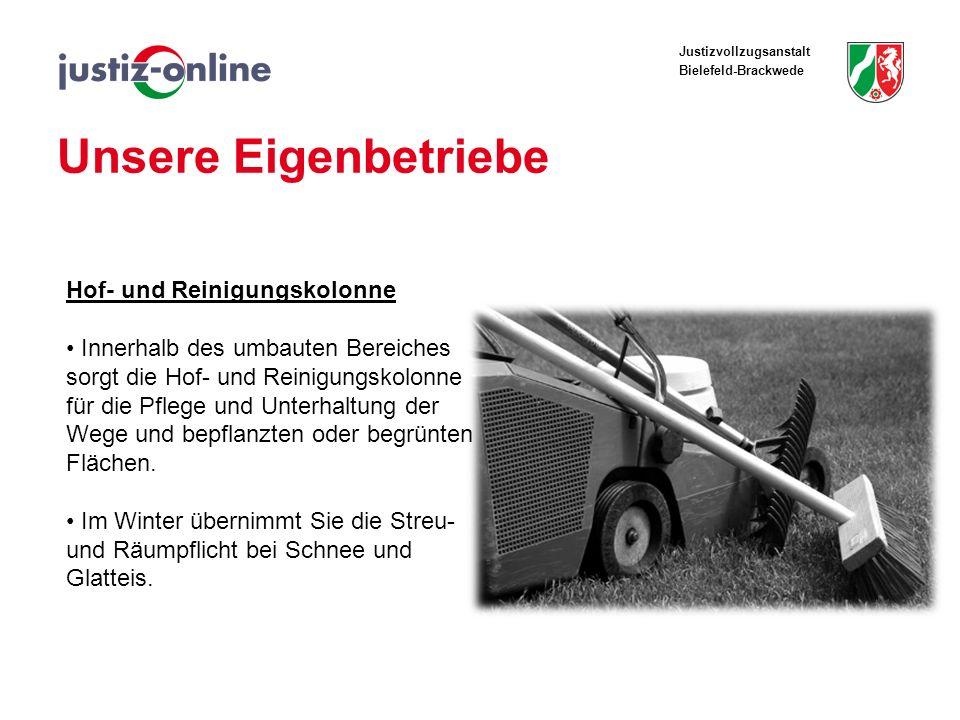 Justizvollzugsanstalt Bielefeld-Brackwede Unsere Eigenbetriebe Hof- und Reinigungskolonne Innerhalb des umbauten Bereiches sorgt die Hof- und Reinigun