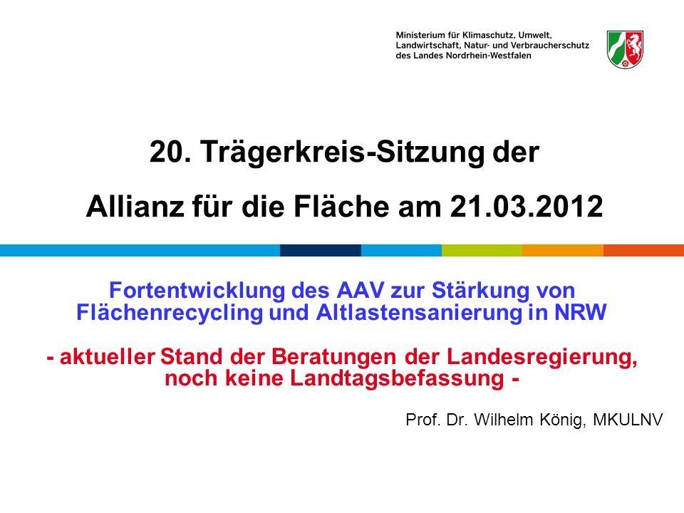 Fortentwicklung des AAV zur Stärkung von Flächenrecycling und Altlastensanierung in NRW - aktueller Stand der Beratungen der Landesregierung, noch kei