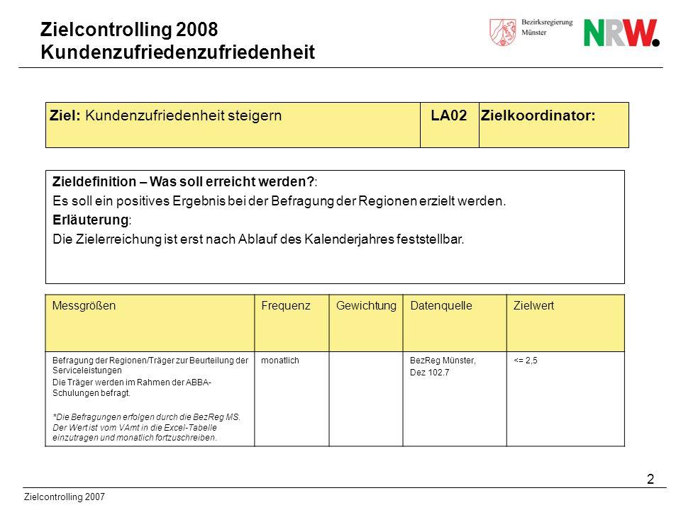 2 Zielcontrolling 2007 Zieldefinition – Was soll erreicht werden?: Es soll ein positives Ergebnis bei der Befragung der Regionen erzielt werden. Erläu