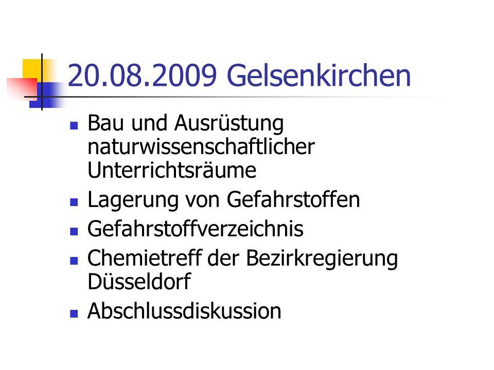 20.08.2009 Gelsenkirchen Bau und Ausrüstung naturwissenschaftlicher Unterrichtsräume Lagerung von Gefahrstoffen Gefahrstoffverzeichnis Chemietreff der Bezirkregierung Düsseldorf Abschlussdiskussion