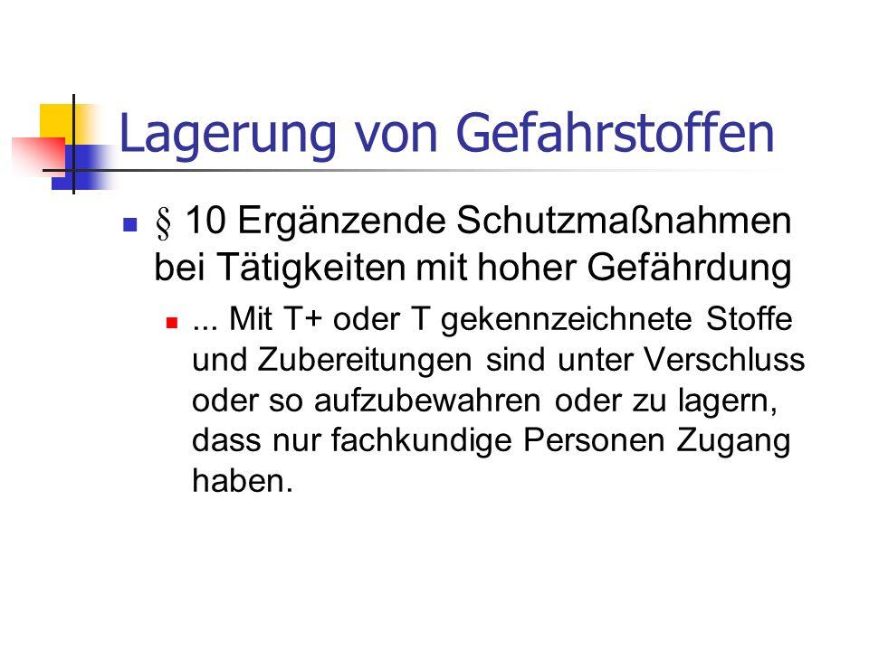 Lagerung von Gefahrstoffen § 10 Ergänzende Schutzmaßnahmen bei Tätigkeiten mit hoher Gefährdung...