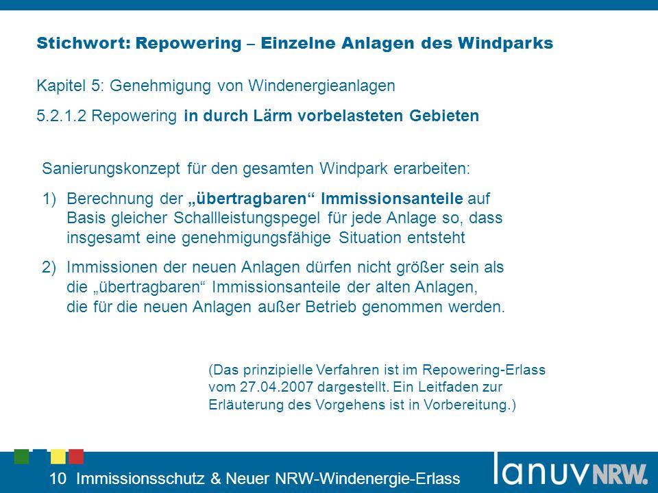 10 Immissionsschutz & Neuer NRW-Windenergie-Erlass Stichwort: Repowering – Einzelne Anlagen des Windparks Kapitel 5: Genehmigung von Windenergieanlage