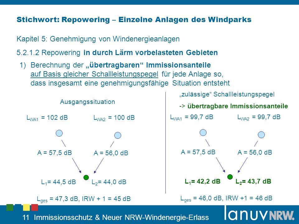11 Immissionsschutz & Neuer NRW-Windenergie-Erlass Stichwort: Repowering – Einzelne Anlagen des Windparks Kapitel 5: Genehmigung von Windenergieanlage