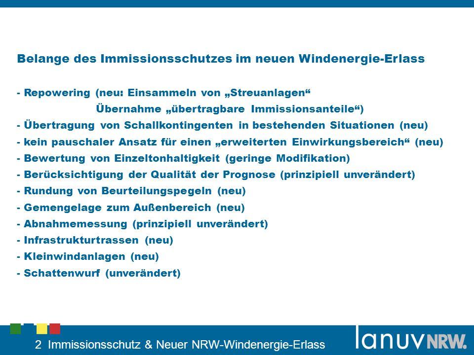 13 Immissionsschutz & Neuer NRW-Windenergie-Erlass En007, En008 und En028 sollen durch eine neue WEA ersetzt werden 2.