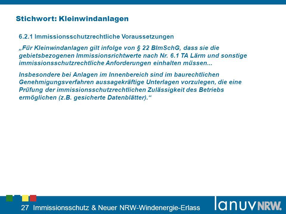 27 Immissionsschutz & Neuer NRW-Windenergie-Erlass Stichwort: Kleinwindanlagen 6.2.1 Immissionsschutzrechtliche Voraussetzungen Für Kleinwindanlagen g
