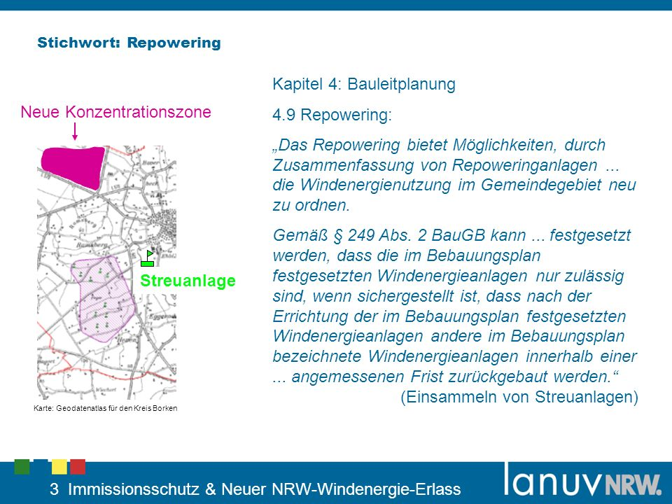 3 Immissionsschutz & Neuer NRW-Windenergie-Erlass Stichwort: Repowering Kapitel 4: Bauleitplanung 4.9 Repowering: Das Repowering bietet Möglichkeiten,