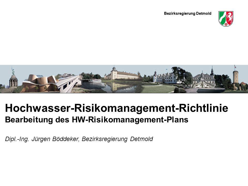 Bezirksregierung Detmold Hier könnte ein schmales Bild eingefügt werden Hochwasser-Risikomanagement-Richtlinie Bearbeitung des HW-Risikomanagement-Pla