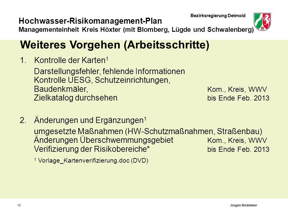 Bezirksregierung Detmold Hochwasser-Risikomanagement-Plan Managementeinheit Kreis Höxter (mit Blomberg, Lügde und Schwalenberg) 18 Weiteres Vorgehen (