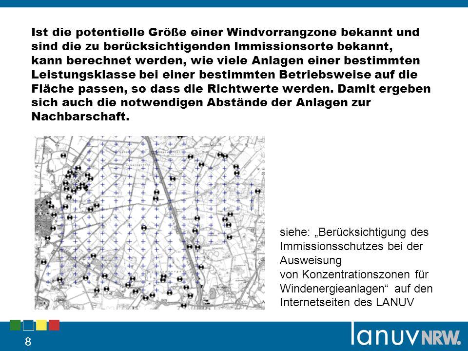 8 siehe: Berücksichtigung des Immissionsschutzes bei der Ausweisung von Konzentrationszonen für Windenergieanlagen auf den Internetseiten des LANUV Is
