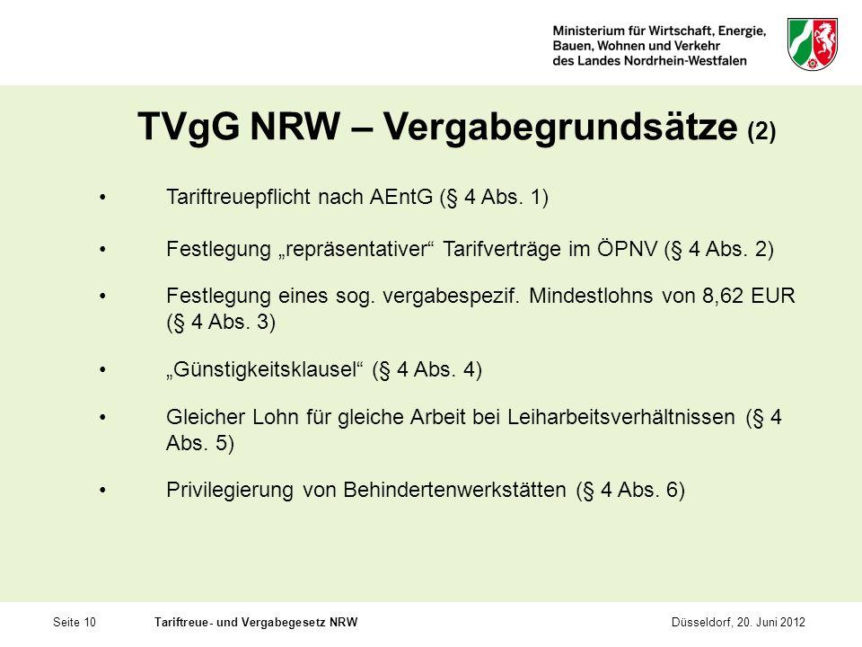 Seite 10Tariftreue- und Vergabegesetz NRWDüsseldorf, 20. Juni 2012 TVgG NRW – Vergabegrundsätze (2) Tariftreuepflicht nach AEntG (§ 4 Abs. 1) Festlegu