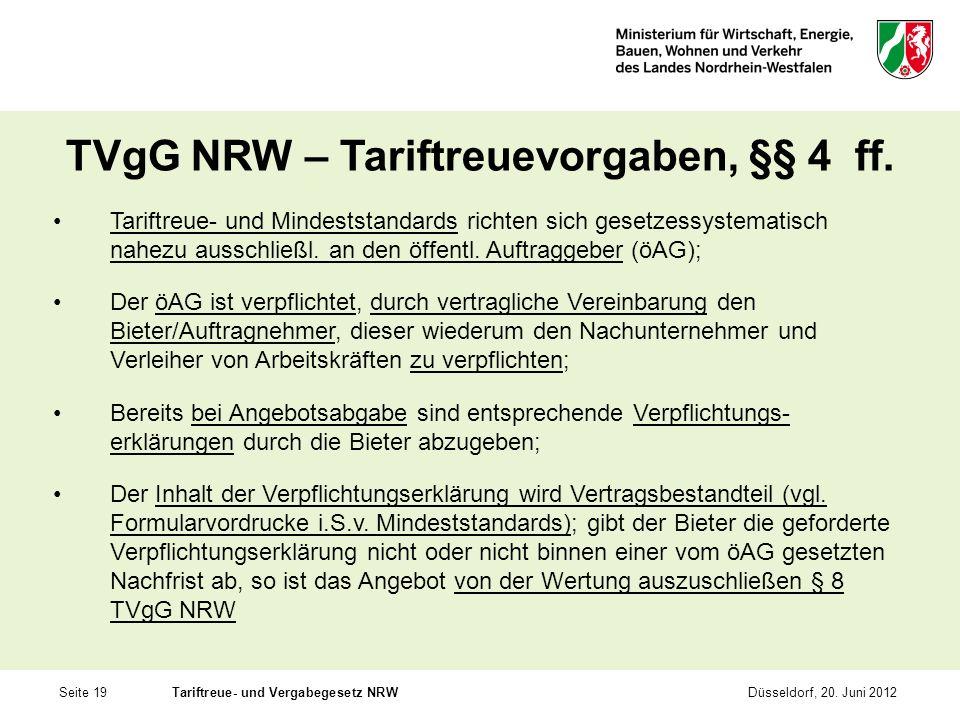 Seite 19Tariftreue- und Vergabegesetz NRWDüsseldorf, 20. Juni 2012 TVgG NRW – Tariftreuevorgaben, §§ 4 ff. Tariftreue- und Mindeststandards richten si