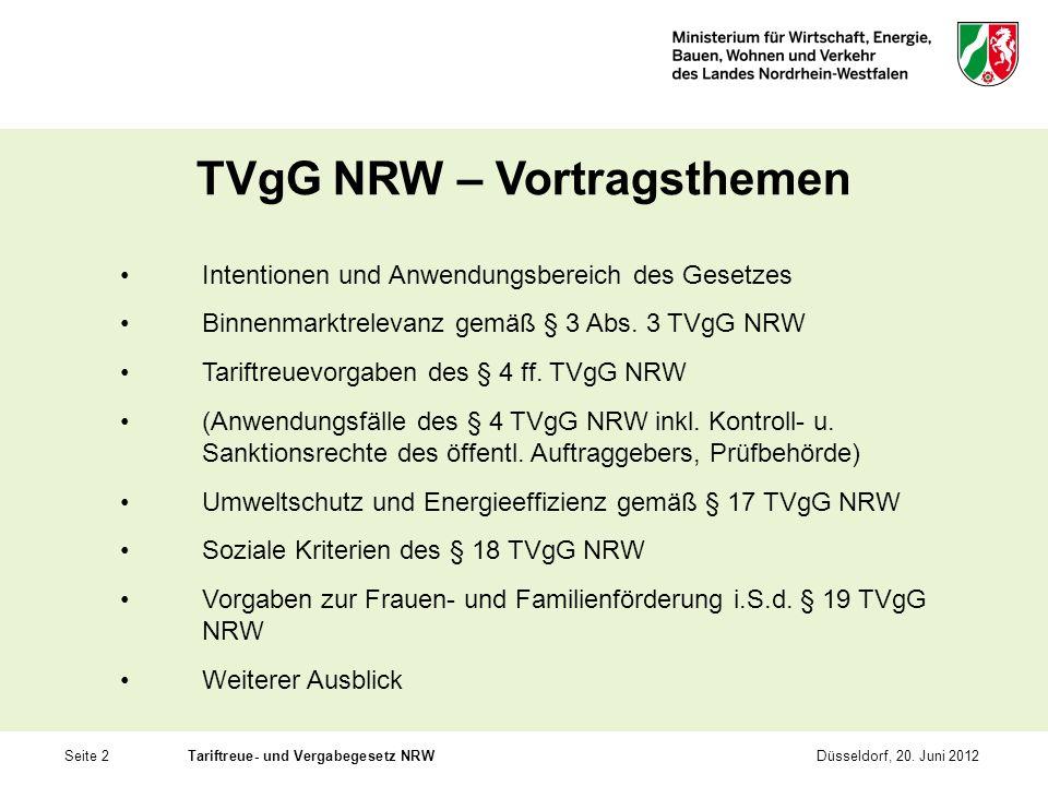 Seite 2Tariftreue- und Vergabegesetz NRWDüsseldorf, 20. Juni 2012 TVgG NRW – Vortragsthemen Intentionen und Anwendungsbereich des Gesetzes Binnenmarkt