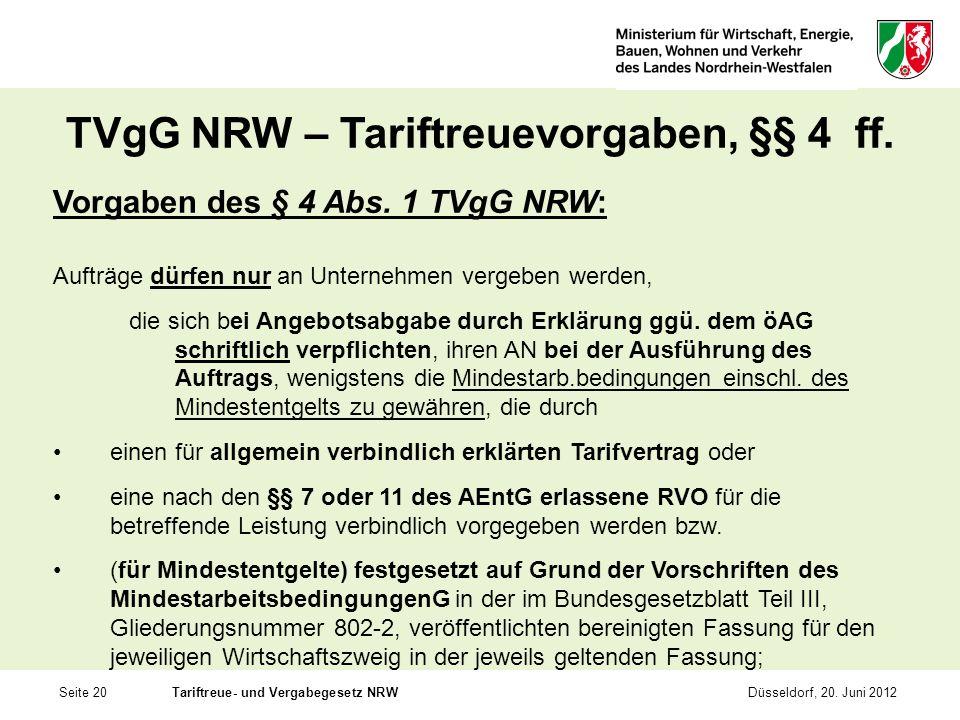 Seite 20Tariftreue- und Vergabegesetz NRWDüsseldorf, 20. Juni 2012 TVgG NRW – Tariftreuevorgaben, §§ 4 ff. Vorgaben des § 4 Abs. 1 TVgG NRW: Aufträge