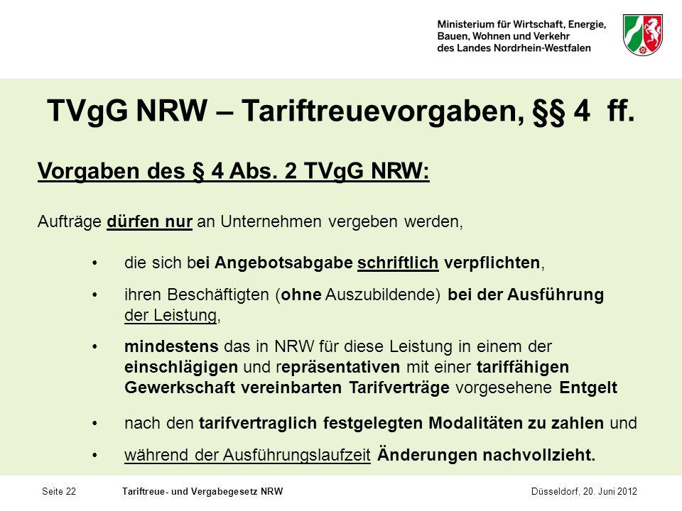 Seite 22Tariftreue- und Vergabegesetz NRWDüsseldorf, 20. Juni 2012 TVgG NRW – Tariftreuevorgaben, §§ 4 ff. Vorgaben des § 4 Abs. 2 TVgG NRW: Aufträge