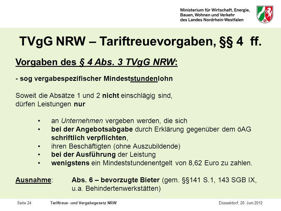 Seite 24Tariftreue- und Vergabegesetz NRWDüsseldorf, 20. Juni 2012 TVgG NRW – Tariftreuevorgaben, §§ 4 ff. Vorgaben des § 4 Abs. 3 TVgG NRW: - sog ver