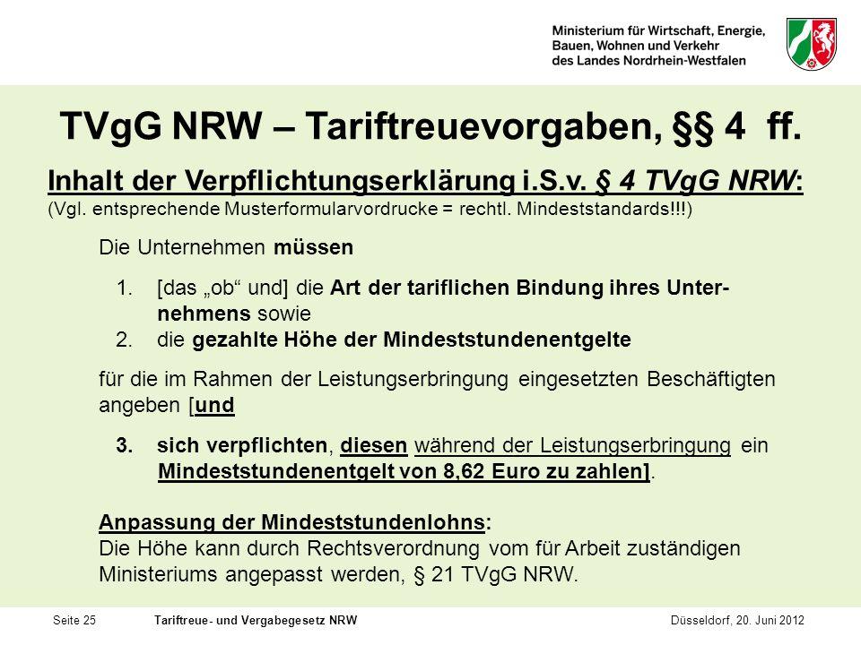 Seite 25Tariftreue- und Vergabegesetz NRWDüsseldorf, 20. Juni 2012 TVgG NRW – Tariftreuevorgaben, §§ 4 ff. Inhalt der Verpflichtungserklärung i.S.v. §
