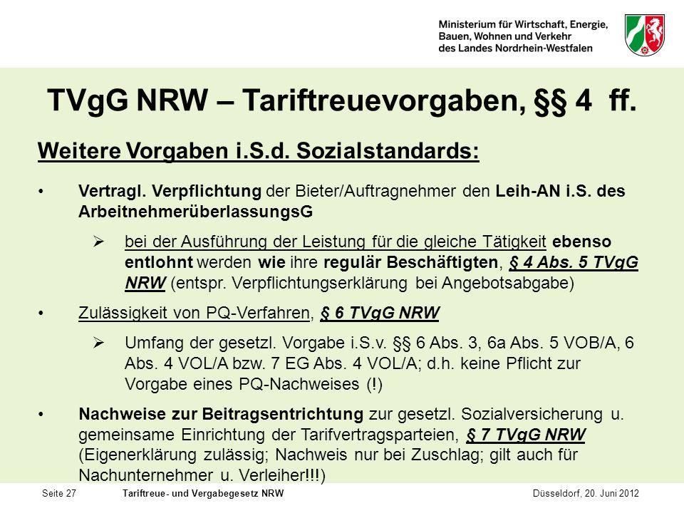 Seite 27Tariftreue- und Vergabegesetz NRWDüsseldorf, 20. Juni 2012 TVgG NRW – Tariftreuevorgaben, §§ 4 ff. Weitere Vorgaben i.S.d. Sozialstandards: Ve