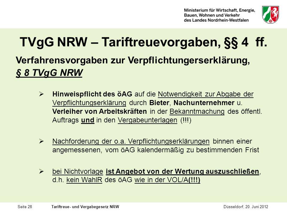 Seite 28Tariftreue- und Vergabegesetz NRWDüsseldorf, 20. Juni 2012 TVgG NRW – Tariftreuevorgaben, §§ 4 ff. Verfahrensvorgaben zur Verpflichtungerserkl