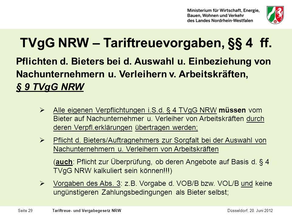 Seite 29Tariftreue- und Vergabegesetz NRWDüsseldorf, 20. Juni 2012 TVgG NRW – Tariftreuevorgaben, §§ 4 ff. Pflichten d. Bieters bei d. Auswahl u. Einb