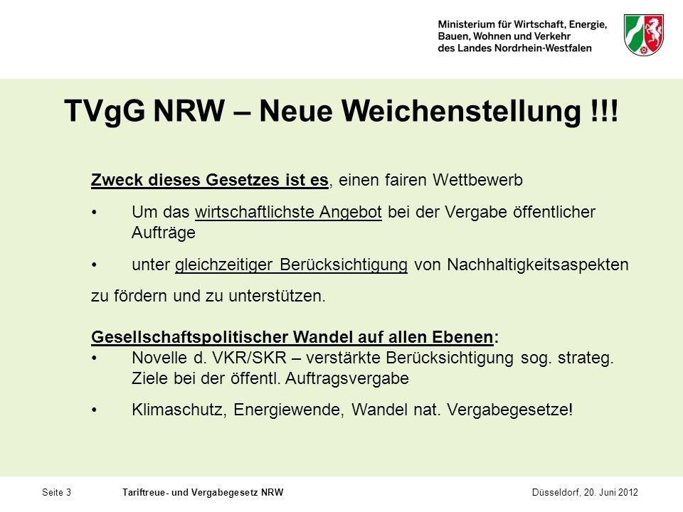 Seite 3Tariftreue- und Vergabegesetz NRWDüsseldorf, 20. Juni 2012 TVgG NRW – Neue Weichenstellung !!! Zweck dieses Gesetzes ist es, einen fairen Wettb
