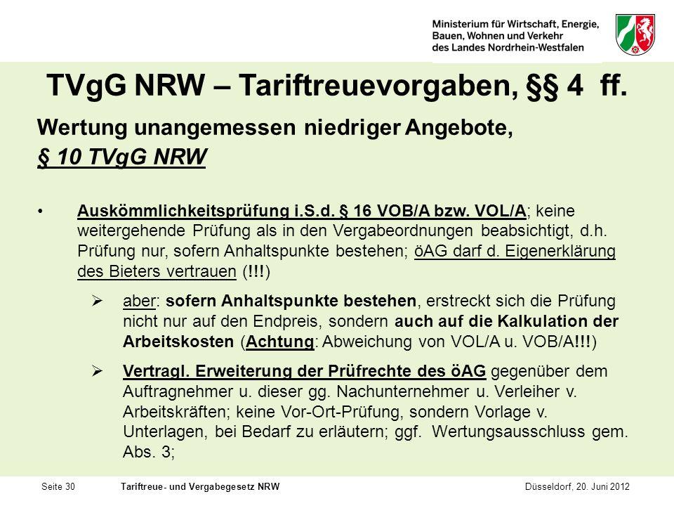 Seite 30Tariftreue- und Vergabegesetz NRWDüsseldorf, 20. Juni 2012 TVgG NRW – Tariftreuevorgaben, §§ 4 ff. Wertung unangemessen niedriger Angebote, §