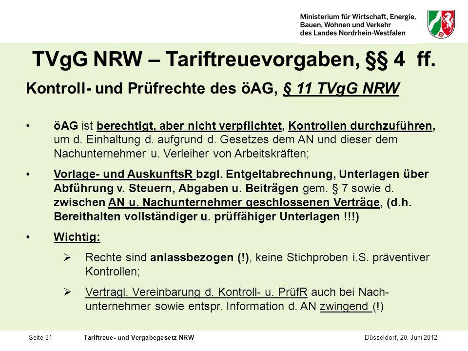 Seite 31Tariftreue- und Vergabegesetz NRWDüsseldorf, 20. Juni 2012 TVgG NRW – Tariftreuevorgaben, §§ 4 ff. Kontroll- und Prüfrechte des öAG, § 11 TVgG