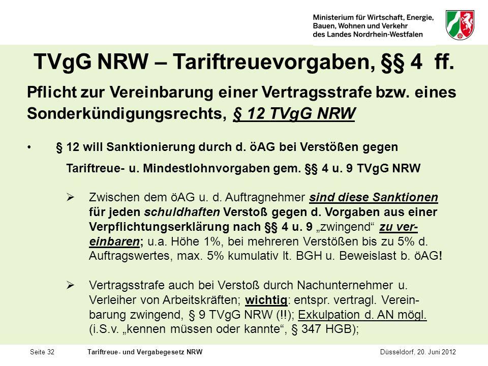Seite 32Tariftreue- und Vergabegesetz NRWDüsseldorf, 20. Juni 2012 TVgG NRW – Tariftreuevorgaben, §§ 4 ff. Pflicht zur Vereinbarung einer Vertragsstra