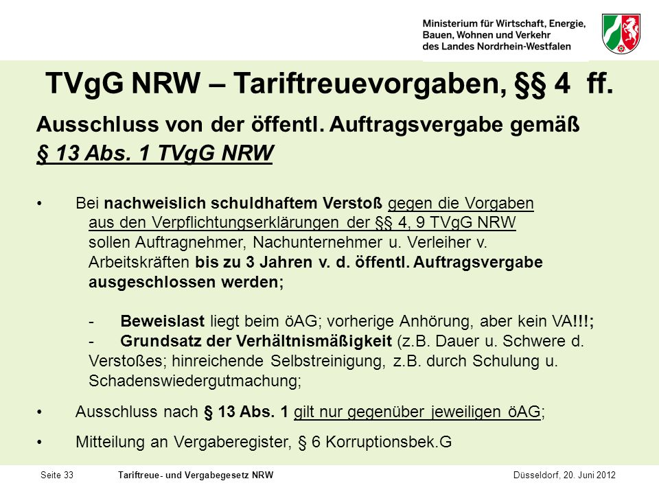 Seite 33Tariftreue- und Vergabegesetz NRWDüsseldorf, 20. Juni 2012 TVgG NRW – Tariftreuevorgaben, §§ 4 ff. Ausschluss von der öffentl. Auftragsvergabe