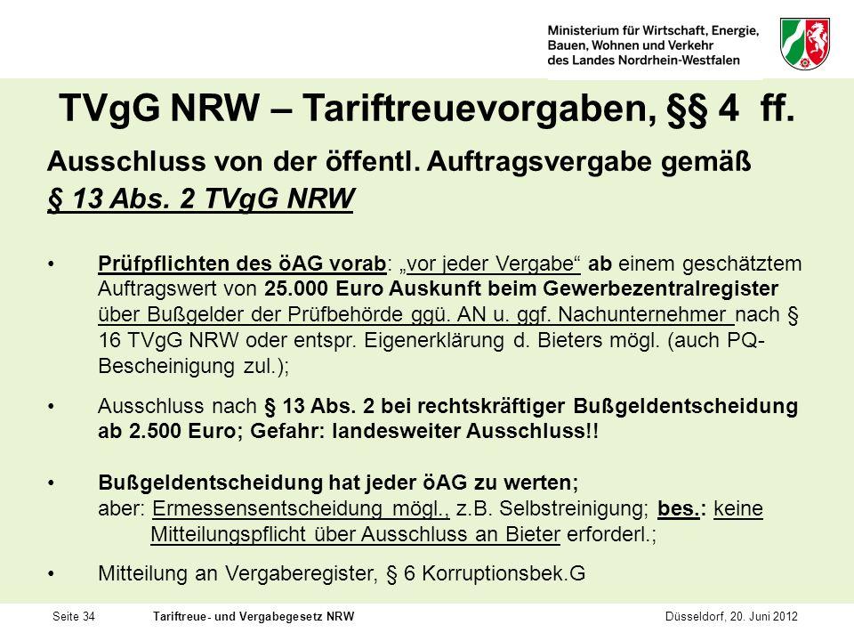 Seite 34Tariftreue- und Vergabegesetz NRWDüsseldorf, 20. Juni 2012 TVgG NRW – Tariftreuevorgaben, §§ 4 ff. Ausschluss von der öffentl. Auftragsvergabe