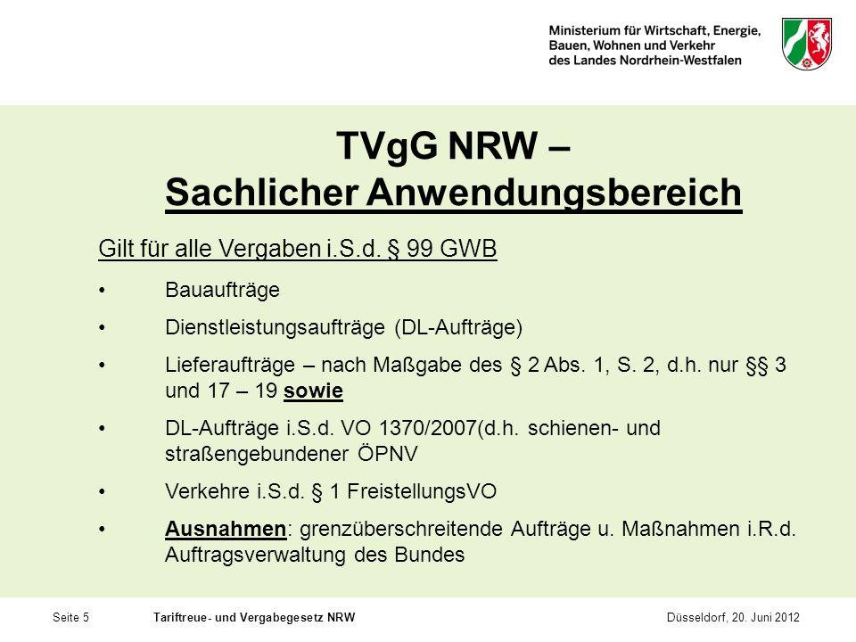 Seite 5Tariftreue- und Vergabegesetz NRWDüsseldorf, 20. Juni 2012 TVgG NRW – Sachlicher Anwendungsbereich Gilt für alle Vergaben i.S.d. § 99 GWB Bauau