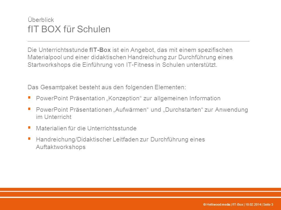 © Helliwood:media | fIT-Box | 10.02.2014 | Seite 4 Überblick fIT-BOX für Schulen Nutzen Sie die online zur Verfügung stehenden Materialien für die Durchführung eines einführenden Workshops.