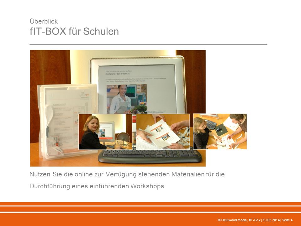 © Helliwood:media | fIT-Box | 10.02.2014 | Seite 4 Überblick fIT-BOX für Schulen Nutzen Sie die online zur Verfügung stehenden Materialien für die Dur