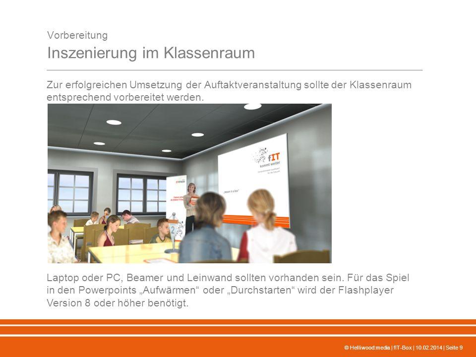 © Helliwood:media | fIT-Box | 10.02.2014 | Seite 9 Vorbereitung Inszenierung im Klassenraum Zur erfolgreichen Umsetzung der Auftaktveranstaltung sollt