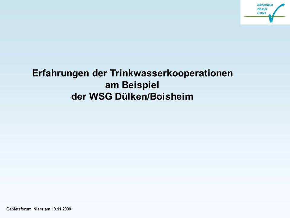 Gebietsforum Niers am 19.11.2008 Erfahrungen der Trinkwasserkooperationen am Beispiel der WSG Dülken/Boisheim