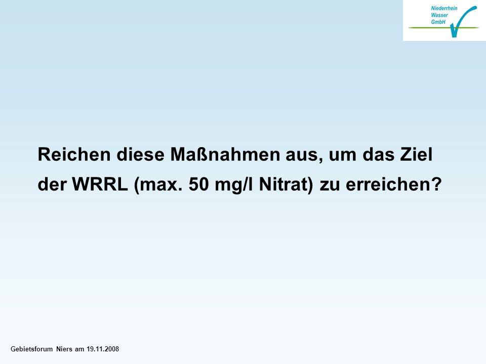 Gebietsforum Niers am 19.11.2008 Reichen diese Maßnahmen aus, um das Ziel der WRRL (max.