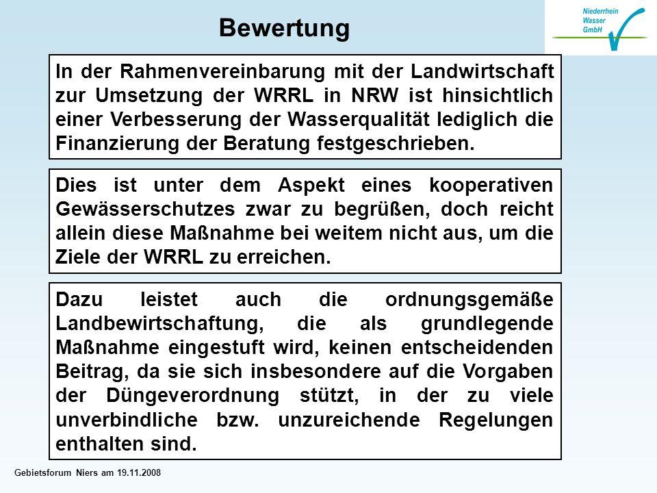 Gebietsforum Niers am 19.11.2008 In der Rahmenvereinbarung mit der Landwirtschaft zur Umsetzung der WRRL in NRW ist hinsichtlich einer Verbesserung der Wasserqualität lediglich die Finanzierung der Beratung festgeschrieben.