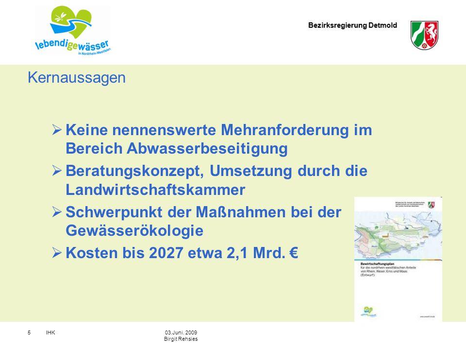 Bezirksregierung Detmold IHK503.Juni. 2009 Birgit Rehsies Kernaussagen Keine nennenswerte Mehranforderung im Bereich Abwasserbeseitigung Beratungskonz