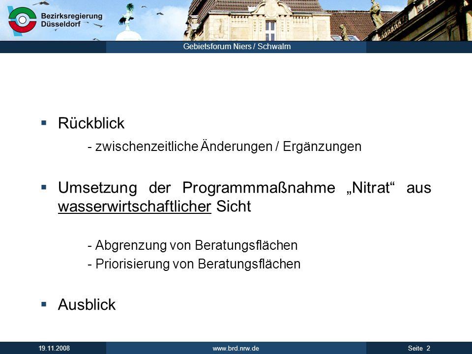 www.brd.nrw.de 13Seite 19.11.2008 Gebietsforum Niers / Schwalm Priorisierung von Beratungsflächen Beispiel Bewertungsmatrix
