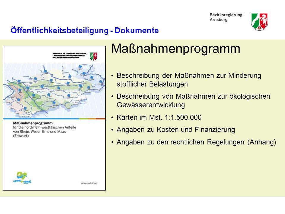 Öffentlichkeitsbeteiligung - Dokumente Maßnahmenprogramm Beschreibung der Maßnahmen zur Minderung stofflicher Belastungen Beschreibung von Maßnahmen z